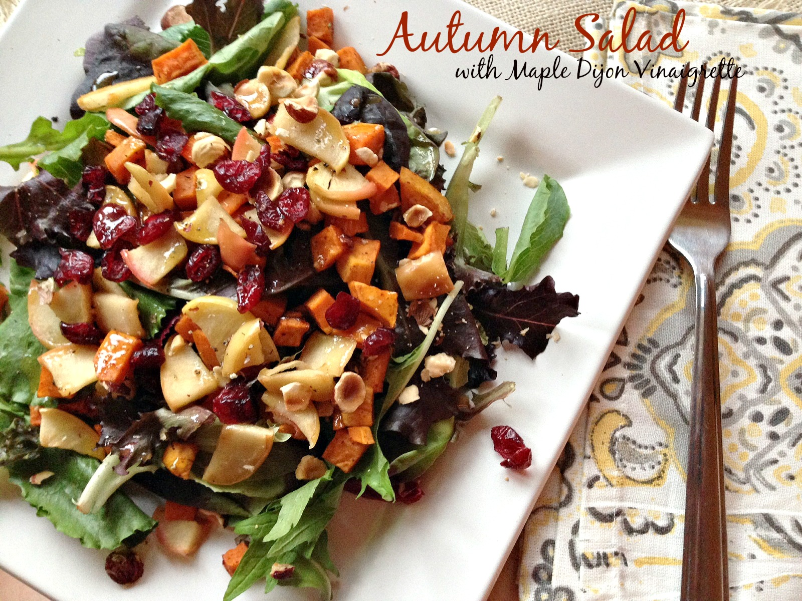 Autumn Salad with Maple Dijon Vinaigrette