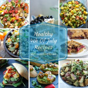 Healthy 4th Of July Recipes; a list of delicious, nutritious recipes perfect for your 4th of July cookout, potluck or pool party | dishingouthealth.com