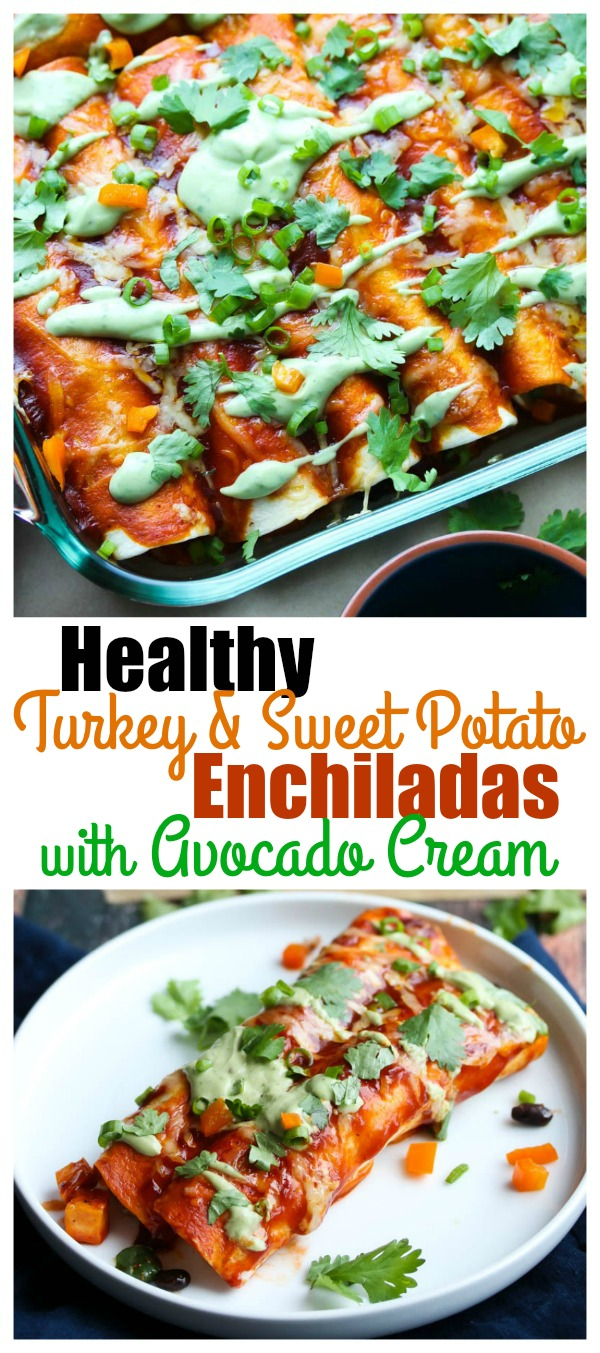 Turkey and Sweet Potato Enchiladas with Avocado Cream; a healthy makeover of a Mexican classic that is high in both protein and fiber and simple to make! | dishingouthealth.com