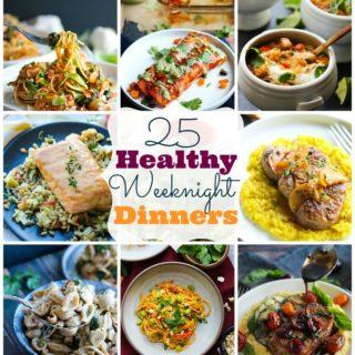 25 Healthy Weeknight Dinners | dishingouthealth.com
