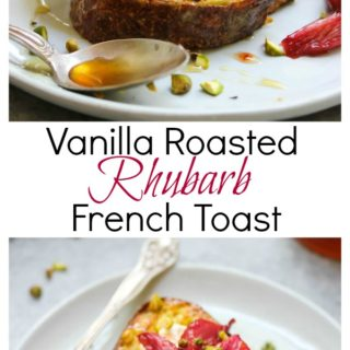 Vanilla Roasted Rhubarb French Toast