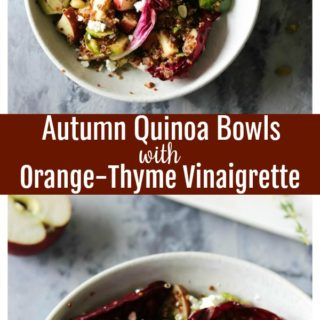 Autumn Quinoa Bowls with Orange-Thyme Vinaigrette