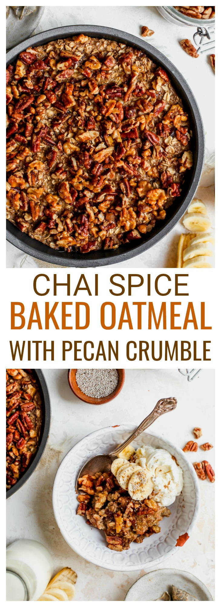 Baked Oatmeal with Chai Spice and Maple-Pecan Crumble